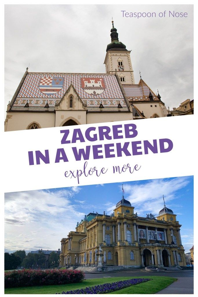 How To Spend A Weekend In Zagreb Teaspoon Of Nose In 2020 Zagreb Travel Around The World Weekend