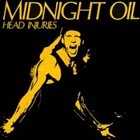 "Midnight Oil ""Head Injuries"""
