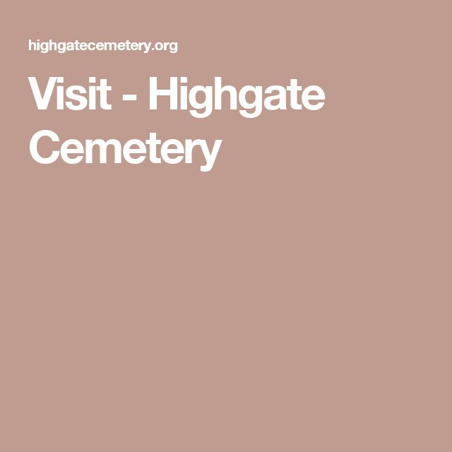 Visit - Highgate Cemetery                                                                                                                                                                                 More