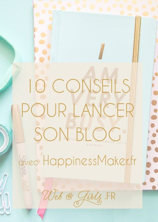 Tu débutes dans le blogging? Tu souhaites lancer un blog? Voici 10 conseils pour lancer son blog et partir sur de bonnes bases!