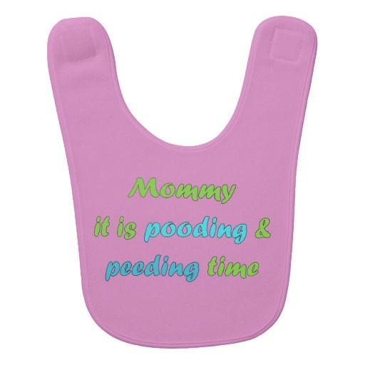 Mommy It Is Pooding & Peeding Time Baby Bib