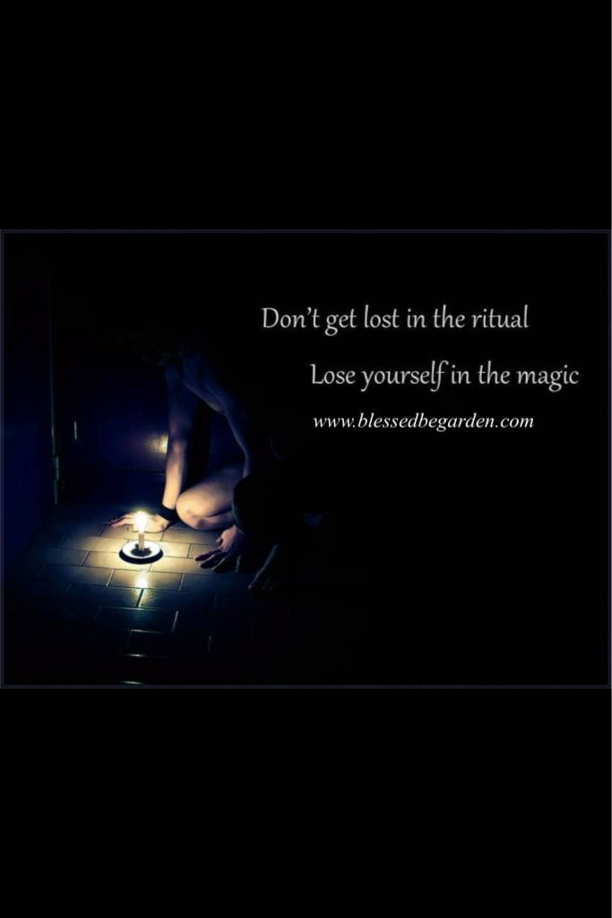 Don't get caught in the ritual, get caught in the magick