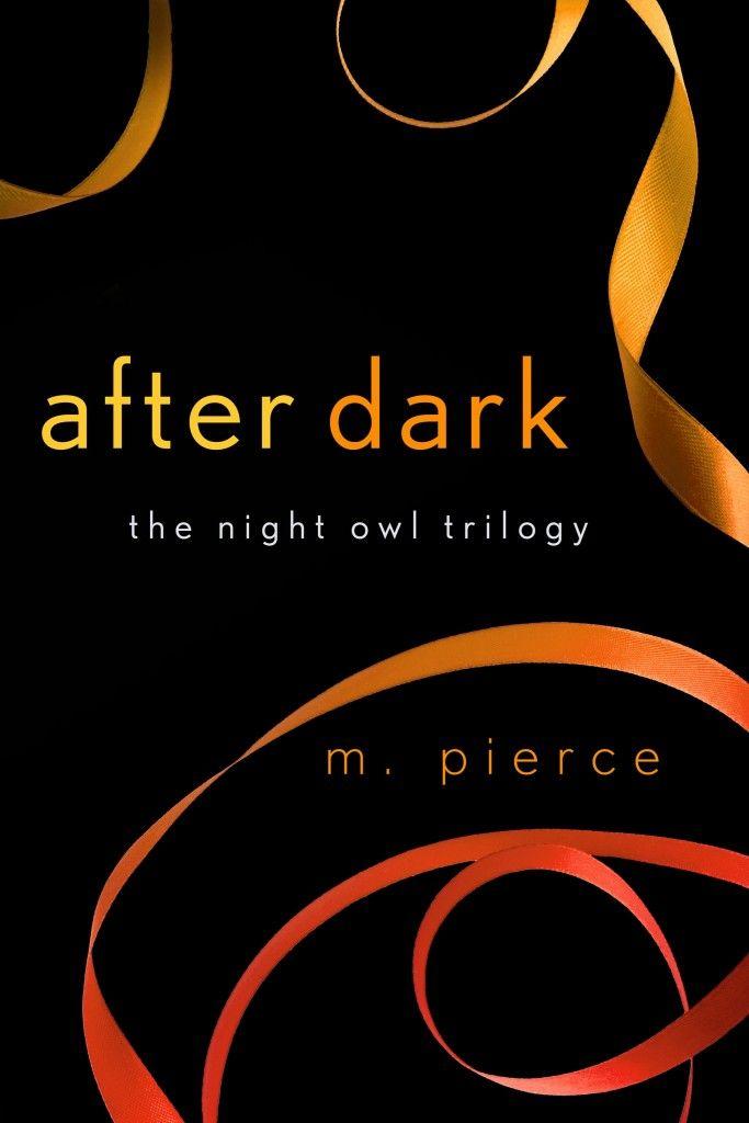 After Dark by M. Pierce (Night Owl Trilogy 3)