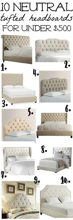 10 neutral tufted headboards for under $500 - lovely headboards all for under $500, great furniture sources,
