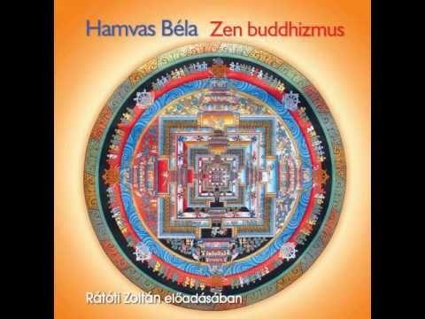 Hamvas Béla: Zen buddhizmus (hangoskönyv) Rátóti Zoltán előadásában - YouTube