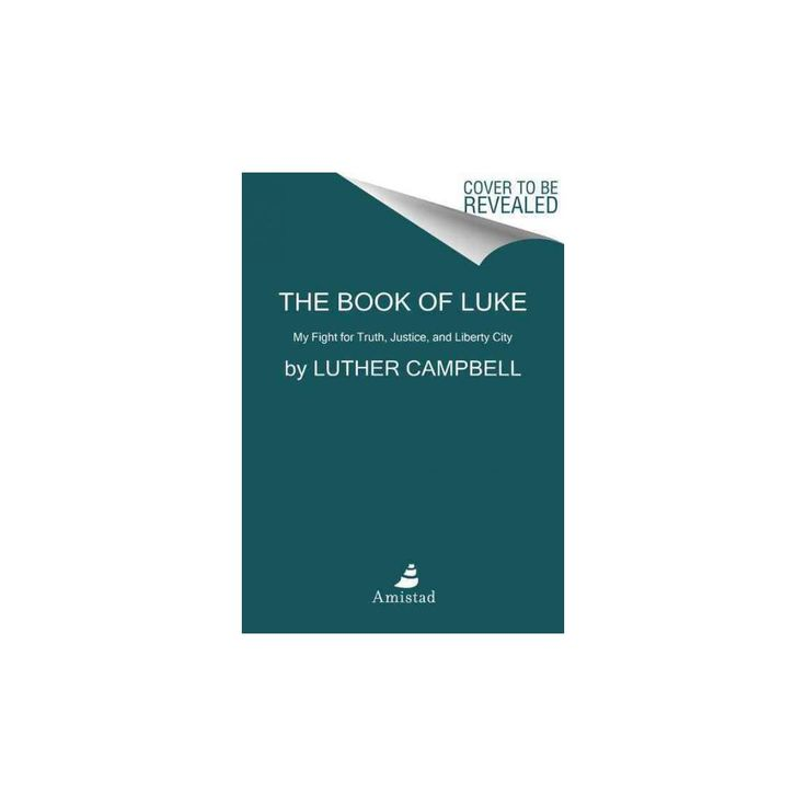 Book of Luke : My Fight for Truth, Justice, and Liberty City (Reprint) (Paperback) (Luther Campbell)