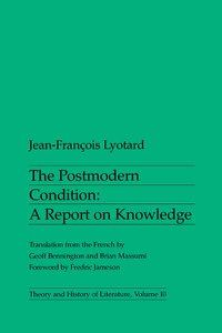 The postmodern condition : a report on knowledge / Jean-François Lyotard ; translations from the French by Geoff Bennington and Brian Massumi ; foreword by Fredric Jameson.-- Minneapolis : University of Minnesota, 1984 en http://absysnetweb.bbtk.ull.es/cgi-bin/abnetopac?TITN=545868
