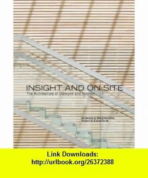 Insight and On Site The Architecture of Diamond and Schmitt (9781553652779) A. J. Diamond, Donald Schmitt, Don Gillmor, Witold Rybczynski, Richard Florida , ISBN-10: 1553652770  , ISBN-13: 978-1553652779 ,  , tutorials , pdf , ebook , torrent , downloads , rapidshare , filesonic , hotfile , megaupload , fileserve