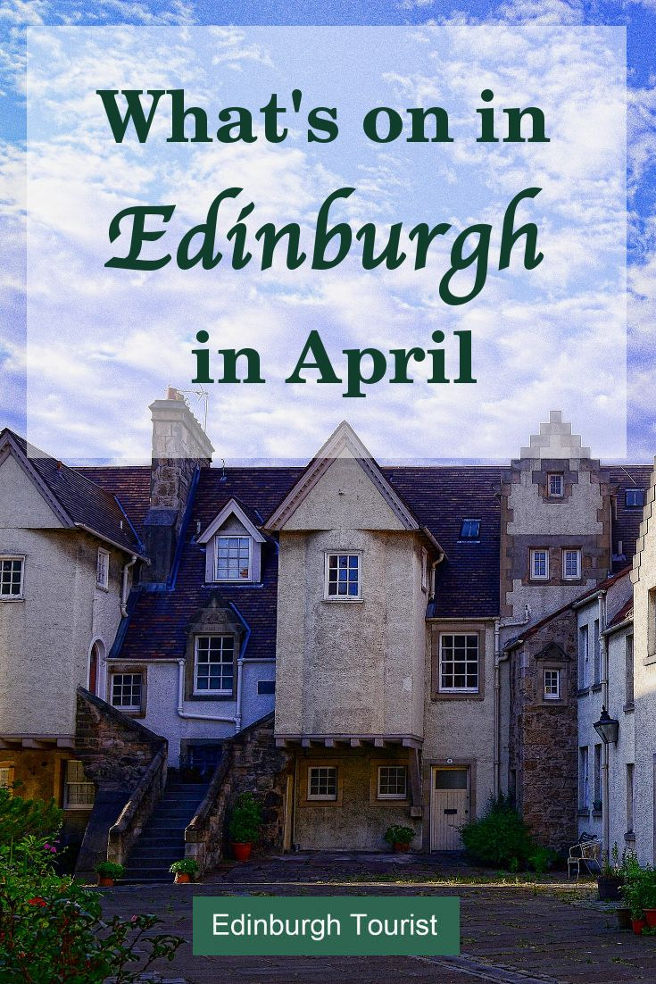 Things to do in Edinburgh, Scotland in April. Festivals, Special Events, Music, Theatre, Comedy, Markets, Fairs, Museums, Galleries, Exhibitions, Sport ...