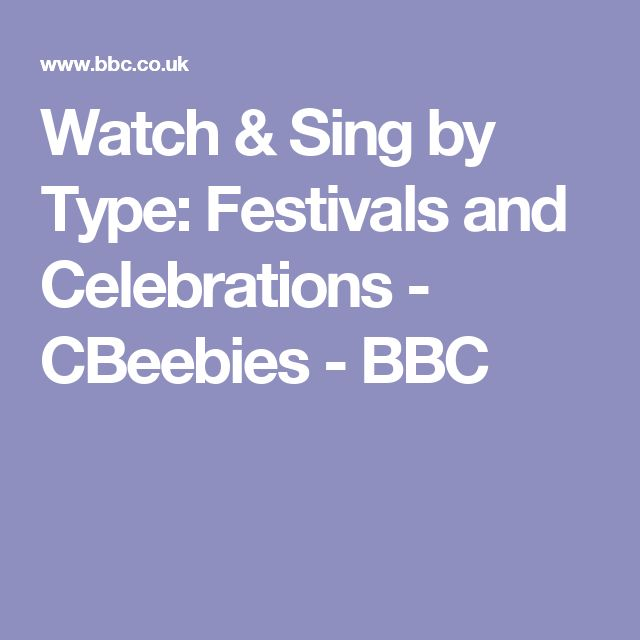 Watch & Sing by Type: Festivals and Celebrations - CBeebies - BBC