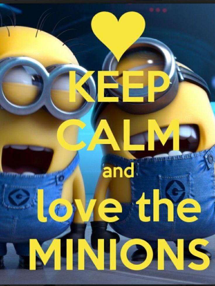 Keep calm and love the minions