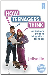 How Teenagers Think - jellyellie - An Insiders Guide to Living with a Teenager. Find this book in NSW public libraries: http://trove.nla.gov.au/version/44591030