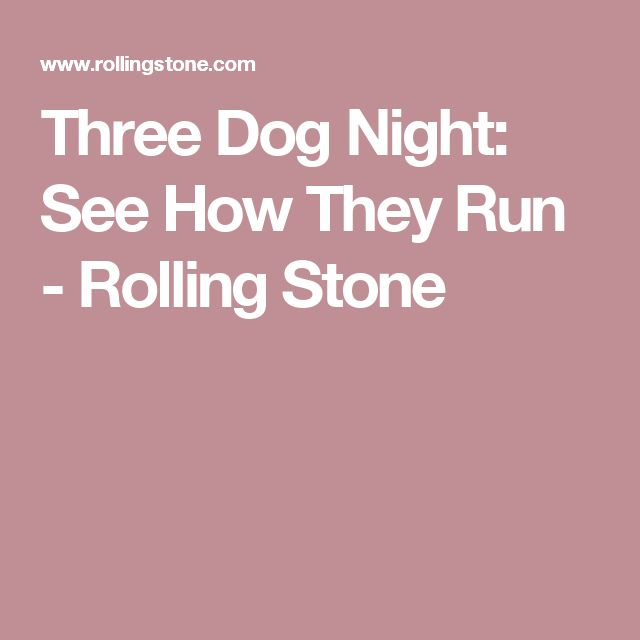 Three Dog Night: See How They Run - Rolling Stone