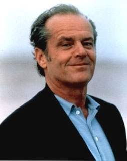 Jack Nicholson  - what can be said about Jack? Why do I hear that question being asked in his voice in my head?