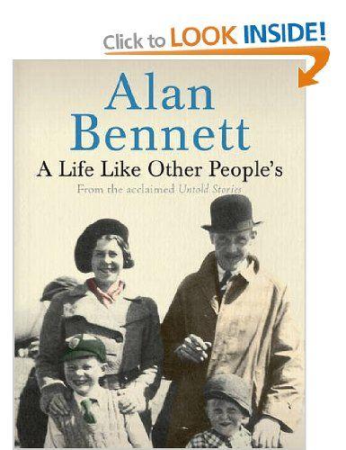 A Life Like Other People's: Amazon.co.uk: Alan Bennett: Books