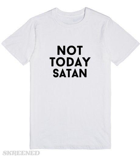 not today satan #Skreened