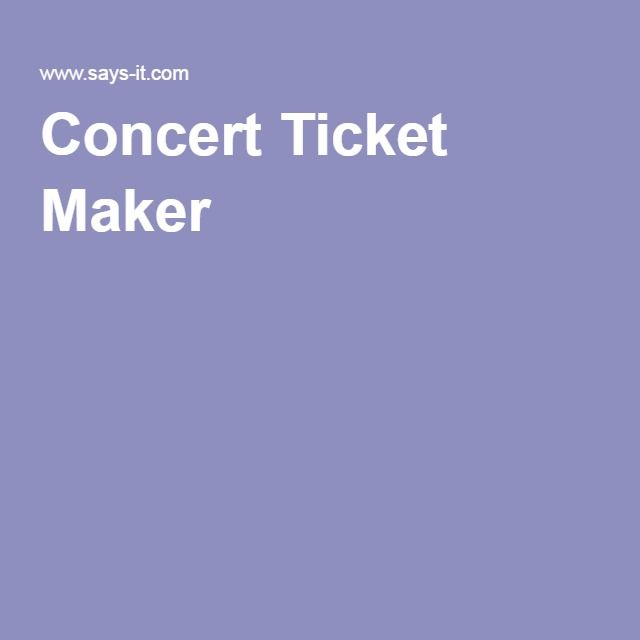 The 25 best ideas about Ticket Maker – Make Your Own Concert Ticket