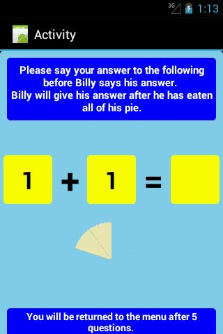 The page where testing is undertaken. The student should provide his or her answer before the pie disappears. Link to app: https://play.google.com/store/apps/details?id=b4a.additionslevel1F   Search terms: #addition; #apps; #android; #education; #school; #teach; #learn; #tutor; #Australia; #Math; #Mathematics; #Arithmetic;