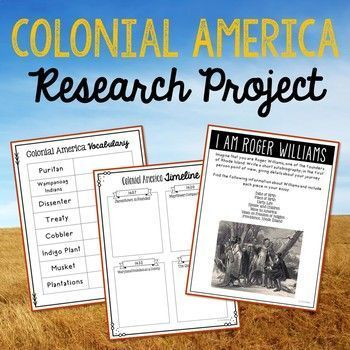 Colonial America History Research Project. This complete unit is the perfect companion to your American history studies. Your students will use the internet to research a variety of topics to include: important settings, time period cuisine, significant events and figures, and a historic timeline. Jamestown, Mayflower Compact, Maryland Founded, Quakers, King Phillip's War, Le Salle's Voyage, French and Indian War, Treaty of Paris