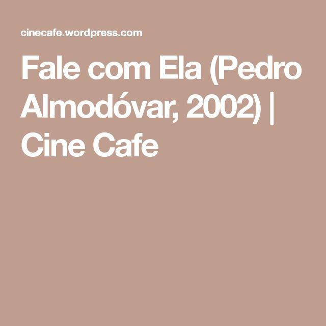 Fale com Ela (Pedro Almodóvar, 2002) | Cine Cafe