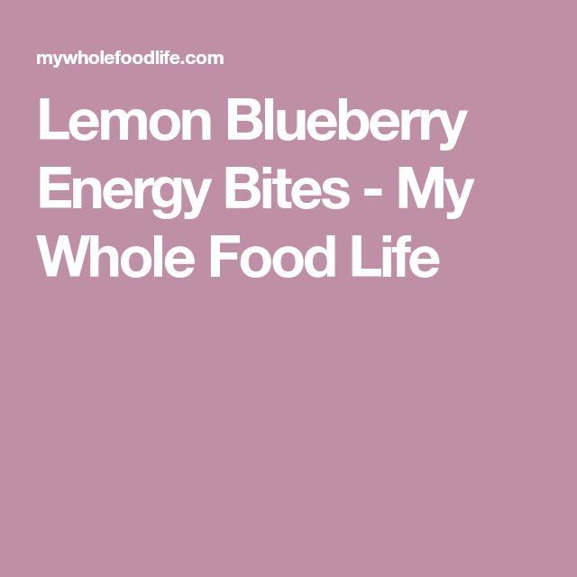 Lemon Blueberry Energy Bites - My Whole Food Life