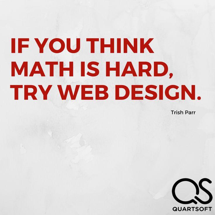 Web designers will get it.    #quoteoftheday #quartsoft  #webdesigners