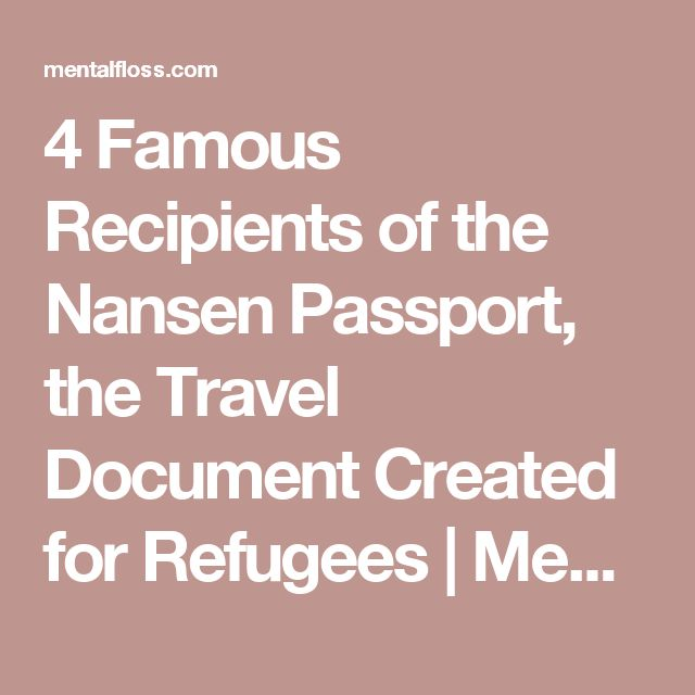 4 Famous Recipients of the Nansen Passport, the Travel Document Created for Refugees   Mental Floss
