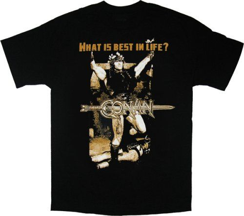 Conan the Barbarian What is Best in Life? Black T-shirt Tee $16.85