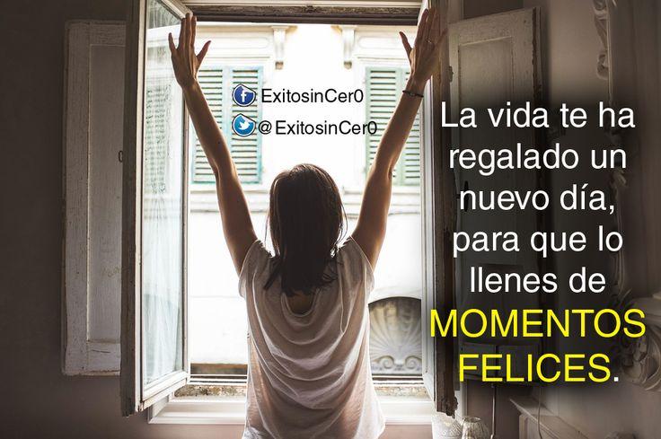 """La vida te ha regalado un nuevo día, para que lo llenes de """"Momentos Felices"""""""