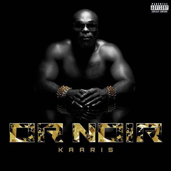 Or Noir | Kaaris– Télécharger et écouter l'album