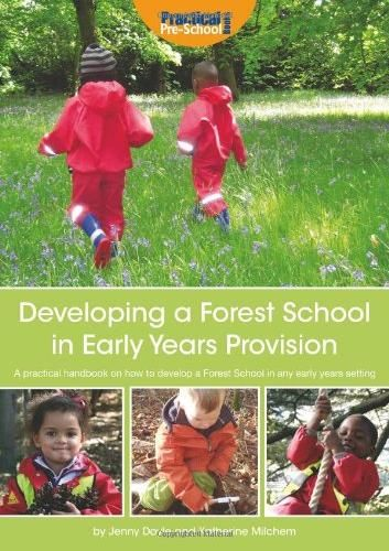 Jenny Doyle and Katherine Milchem (2012) Developing a Forest School in early years provision: a practical handbook on how to develop a Forest School in any early years setting (London: Practical Pre-School Books)