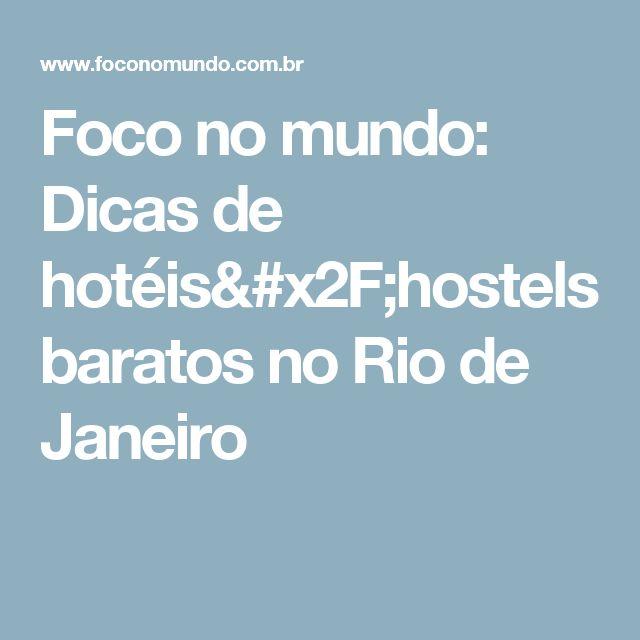 Foco no mundo: Dicas de hotéis/hostels baratos no Rio de Janeiro