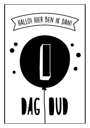 Hallo! Hier ben ik dan! 1 dag oud. Baby mijlpaalkaarten van studio zwartwit www.studiozwartwit.nl/shop
