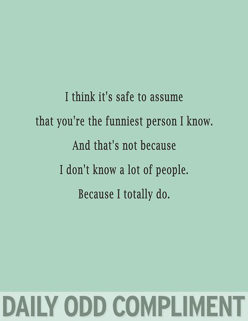 Funniest Person - Daily Odd Compliment