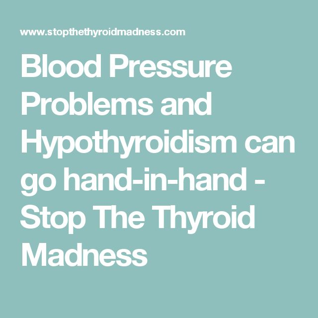 Blood Pressure Problems and Hypothyroidism can go hand-in-hand - Stop The Thyroid Madness