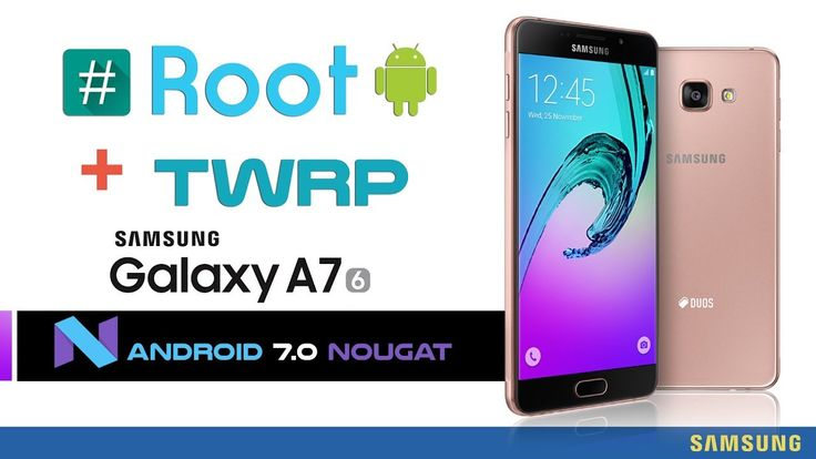 Root and Install TWRP Recovery SAMSUNG GALAXY A7 2016 Android 7.0 Nougat