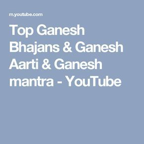 Top Ganesh Bhajans & Ganesh Aarti & Ganesh mantra - YouTube
