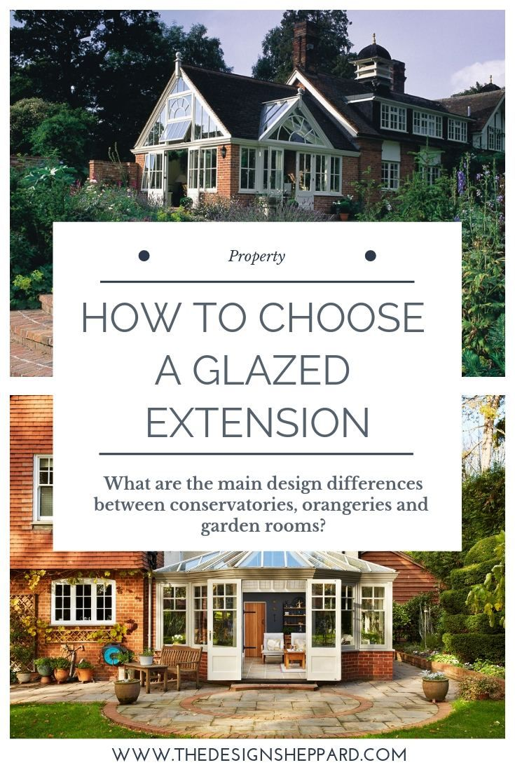 How To Choose A Glazed Extension For Your Home What Are The Main Design Differences Between A Conservatory An Garden Room Extensions Garden Room Pool Houses