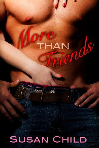Amazon.com: More Than Friends eBook: Susan Child, Cathleen Ross, Willsin Rowe: Kindle Store
