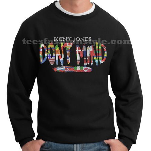 one hour kent jones dont mind flag sweater sweatshirt tshirt unisex adult size S-3XL //Price: $20.99  //