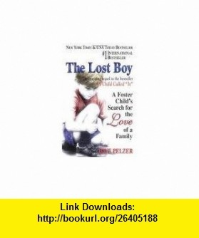 The Lost Boy Publisher HCI; Revised edition Dave Pelzer ,   ,  , ASIN: B004TBEK8O , tutorials , pdf , ebook , torrent , downloads , rapidshare , filesonic , hotfile , megaupload , fileserve