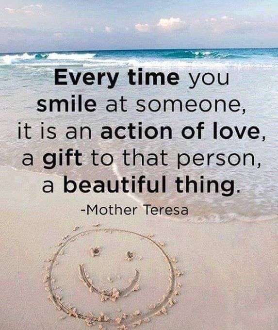 """""""Every time you smile at someone, it is an action of love, a gift to that person, a beautiful thing."""" (St. Teresa of Calcutta)"""