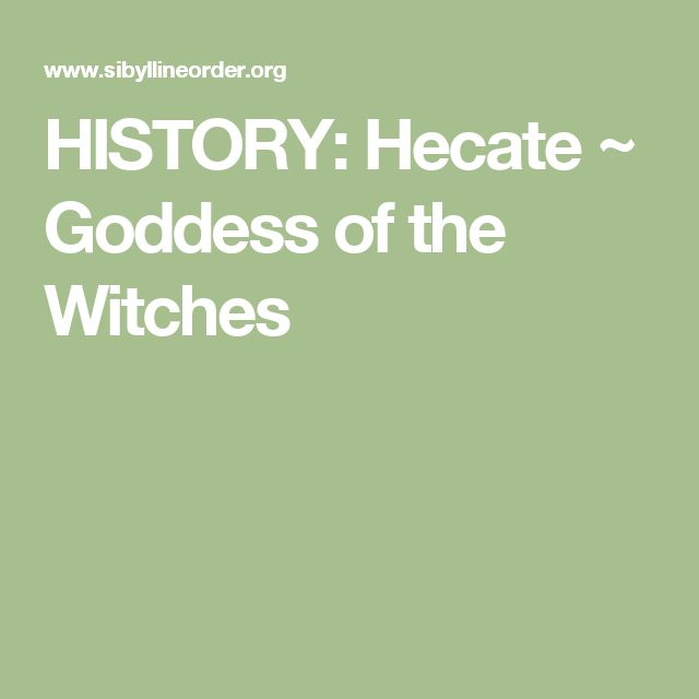 HISTORY: Hecate ~ Goddess of the Witches