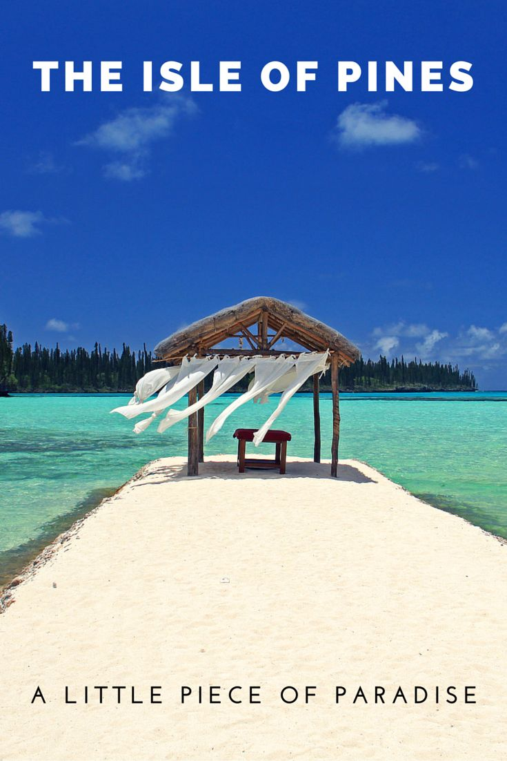 The Isle of Pines, New Caledonia, is a little piece of paradise.