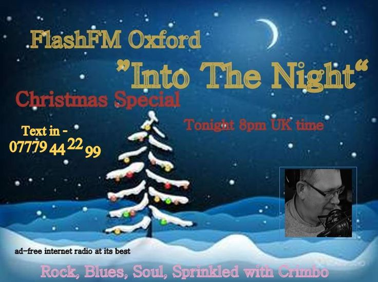 "Tuesday's ""Into the Night"" with a dash of Christmas, but not the usual stuff, #Rock, AC/DC, Iron Maiden #Blues BB King, Carey Bell.  Plus a hell of a lot more.  The last show this year #FlashfmOxford #Internetradio  Join me from 7 pm till late  MERRY CHRISTMAS EVERYONE  www.flashfmoxford.co.uk"