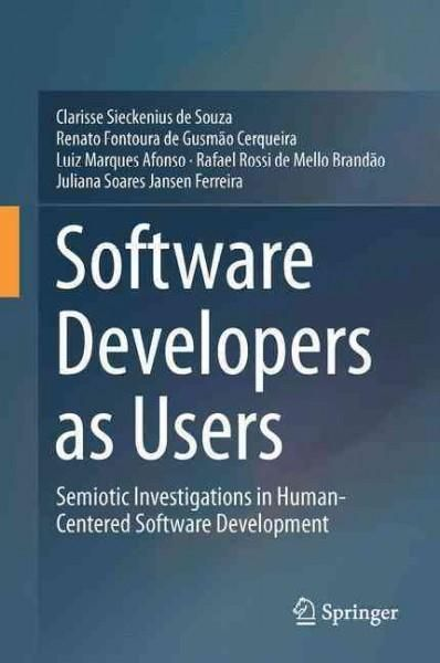Software Developers As Users: Semiotic Investigations in Human-centered Software Development