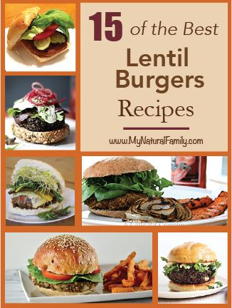 15 of the Best Lentil Burgers Vegan Recipes - MyNaturalFamily.com #vegan #lentil #recipe