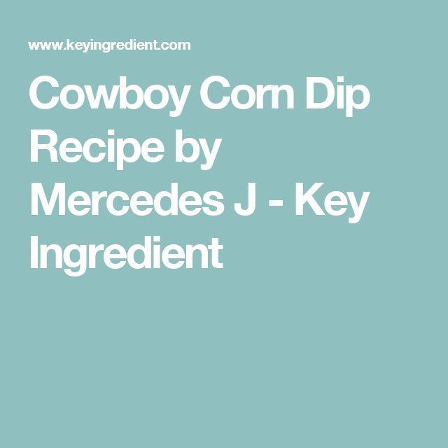 Cowboy Corn Dip Recipe by Mercedes J - Key Ingredient