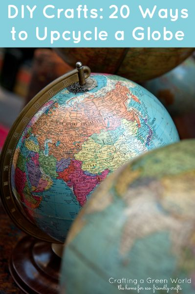 DIY Crafts: 20 Ways to Upcycle a Globe