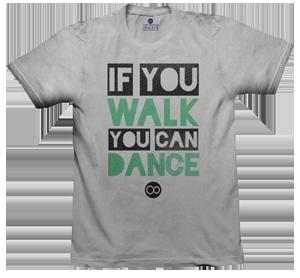 if you walk you can danceWalks, Dance